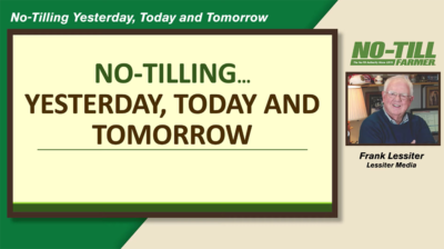 No-Tilling...Yesterday, Today and Tomorrow with Frank Lessiter