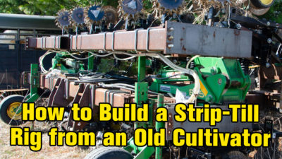 How to Build a Strip-Till Rig from an Old Cultivator