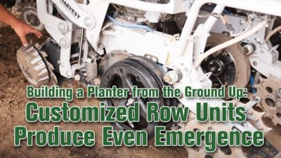 Building a Planter from the Ground Up: Customized Row Units Produce Even Emergence